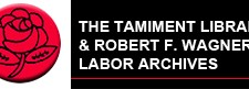 The Tamiment Library and Robert F. Wagner Labor Archives