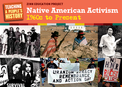 Native American Activism: 1960s to Present | Zinn Education Project: Teaching People's History