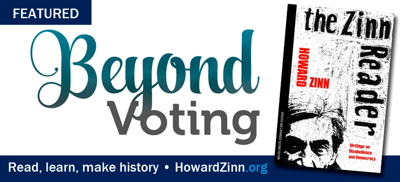 Beyond Elections | HowardZinn.org